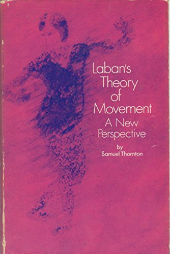 9780823801244: Laban's theory of movement: A new perspective