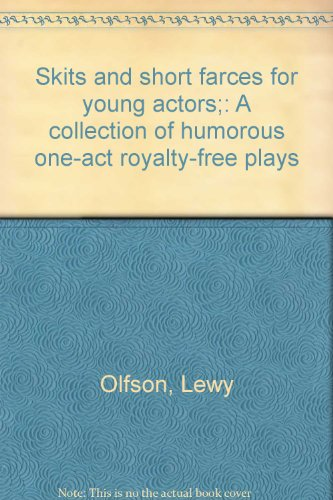 Skits and short farces for young actors;: Olfson, Lewy