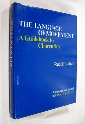 The language of movement;: A guidebook to choreutics, (9780823801596) by Rudolf von Laban