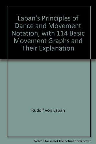 Laban's Principles of Dance and Movement Notation,: Rudolf von Laban,