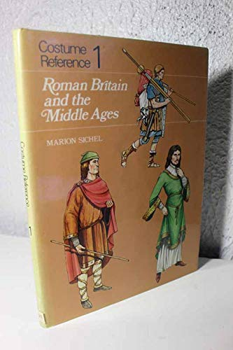 9780823802111: Costume Reference 1: Roman Britain and the Middle Ages