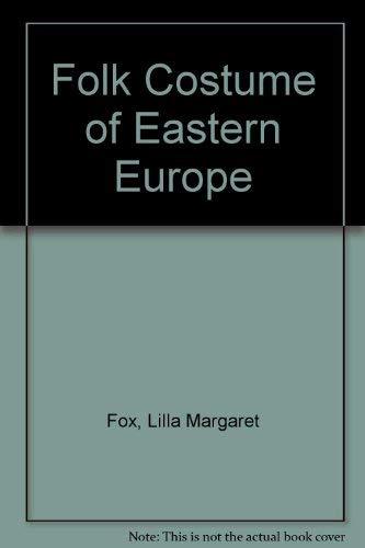 Folk Costume of Eastern Europe: Fox, Lilla Margaret
