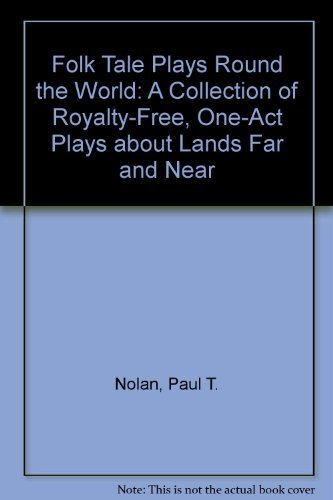 9780823802531: Folk Tale Plays Round the World : A Collection of Royalty-Free, One-Act Plays for Young People About Lands Far and Near