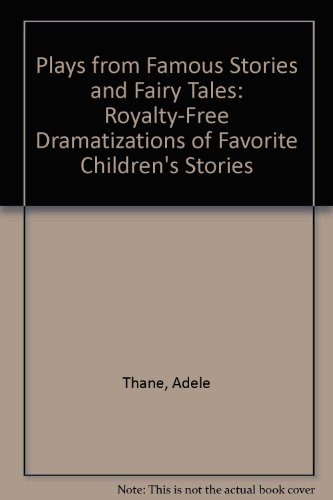 9780823802623: Plays from Famous Stories and Fairy Tales: Royalty-Free Dramatizations of Favorite Children's Stories
