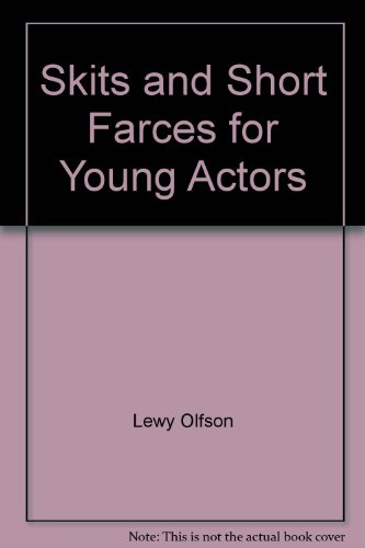 Skits and Short Farces for Young Actors: Lewy Olfson