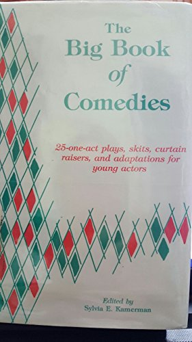 9780823802890: The Big Book of Comedies: 25 One-Act Plays, Skits, Curtain Raisers, and Adaptations for Young People