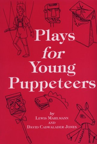 Plays for Young Puppeteers: 25 Puppet Plays: Mahlmann, Lewis, Jones,