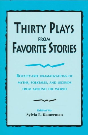 9780823803064: Thirty Plays from Favorite Stories: Royalty-Free Dramatizations of Myths, Folktales, and Legends from Around the World
