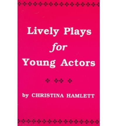 9780823803088: Lively Plays for Young Actors: 12 One-Act Comedies for Stage Performance