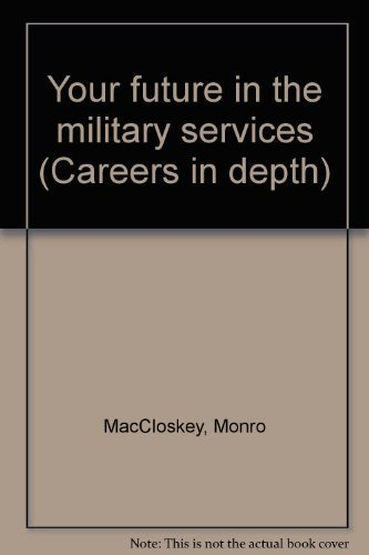 9780823902941: Your future in the military services (Careers in depth)
