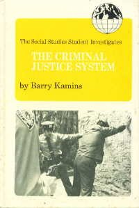 The social studies student investigates the criminal justice system (Social studies student series) (0823903990) by Kamins, Barry