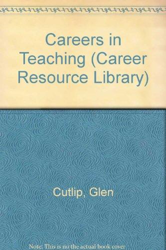 Careers in Teaching: Shockley, Robert J.and Cutlip, Glen W.