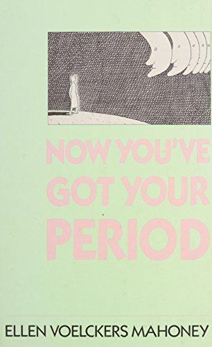 Now You've Got Your Period (Coping): Mahoney, Ellen Voelckers