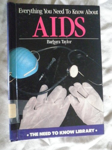 9780823908097: Everything you need to know about AIDS (The Need to know library)