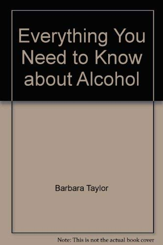 9780823908134: Everything you need to know about alcohol (The Need to know library)