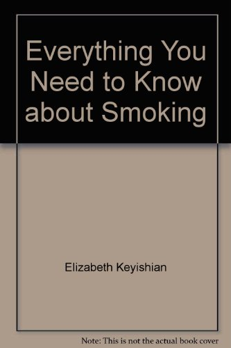 9780823910175: Everything you need to know about smoking (The Need to know library)