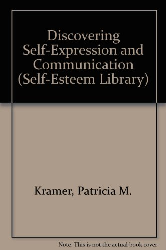 9780823912766: Discovering Self-Expression and Communication (Self-Esteem Library)