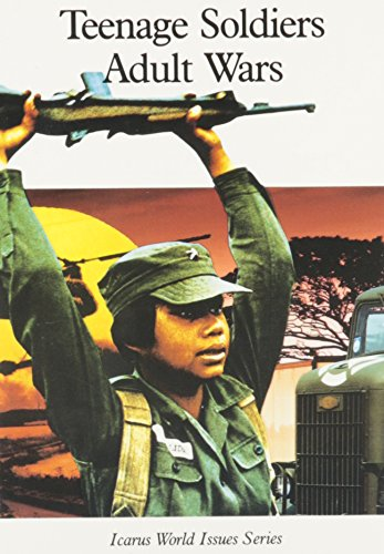 Teenage Soldiers Adult Wars (Icarus World Issues): Roger Rosen