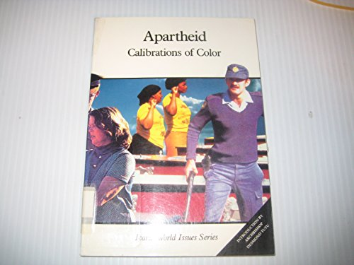 Apartheid: Calibrations of Color (Icarus World Issues: McSharry, Patra