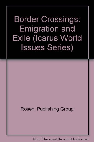 9780823913657: Border Crossings: Emigration and Exile (Icarus World Issues)