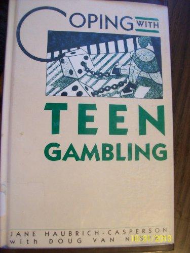 Coping With Teen Gambling: Haubrich-Casperson, Jane, Van Nispen, Doug