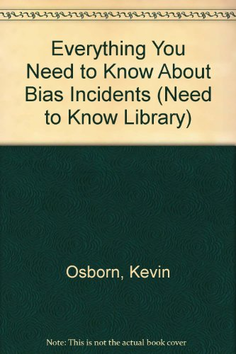 Everything You Need to Know About Bias Incidents (Need to Know Library) (0823915301) by Osborn, Kevin