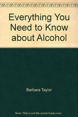 9780823916139: Everything You Need to Know about Alcohol (Need to Know Library)