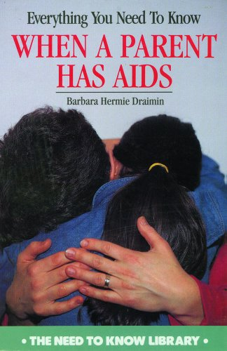 Everything You Need to Know When a Parent Has AIDS: Draimin, Barbara Hermie