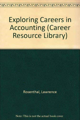 Exploring Careers in Accounting (Career Resource Library): Lawrence Rosenthal