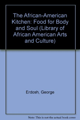 The African American Kitchen - Food for Body and Soul