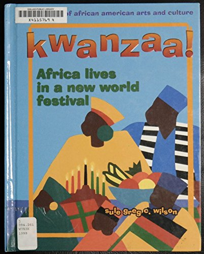 9780823918577: Kwanzaa!: Africa Lives in a New World Festival (Library of African American Arts and Culture)