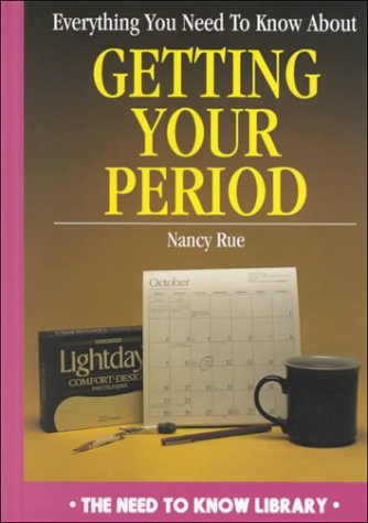 9780823918706: Everything You Need to Know about Getting Your Period (Need to Know Library)