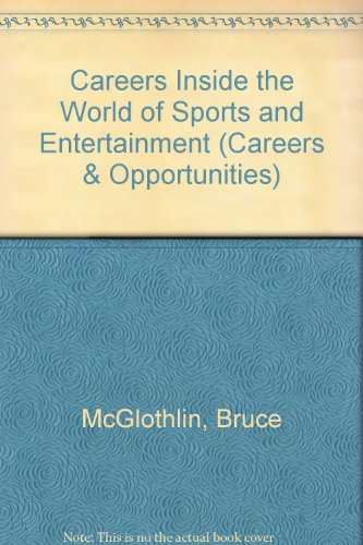 Careers Inside the World of Sports and Entertainment (Careers & Opportunities): Bruce ...