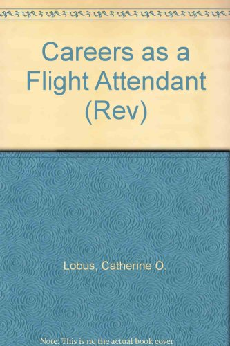 9780823919536: Careers As a Flight Attendant: Flight to the Future