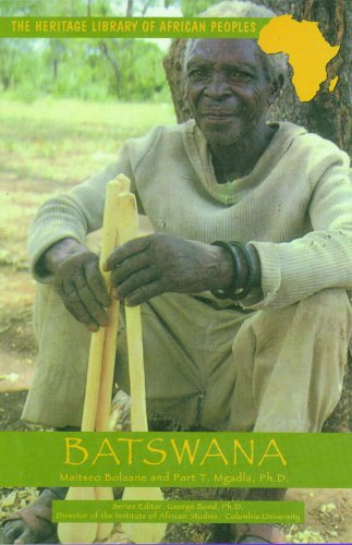 Batswana (Heritage Library of African Peoples): Maitseo Bolaane; Part