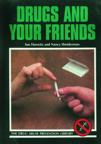 9780823921232: Drugs and Your Friends (Drug Abuse Prevention Library)