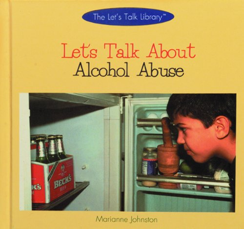9780823923038: Let's Talk about Alcohol Abuse (Let's Talk Library)