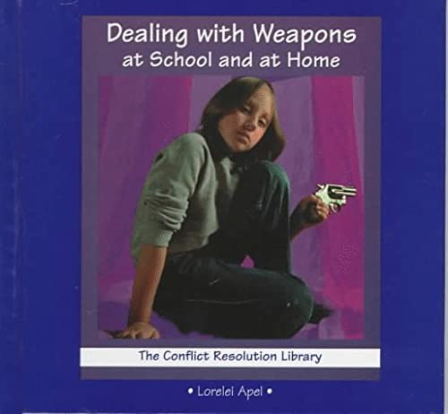 9780823923274: Dealing with Weapons at School and at Home (Conflict Resolution Library)
