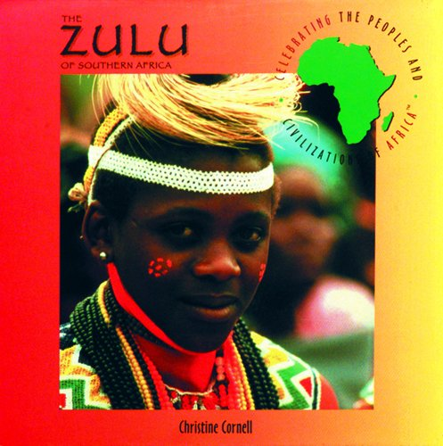 The Zulu of Southern Africa (Celebrating the Peoples and Civilizations of Africa): Christine Cornell