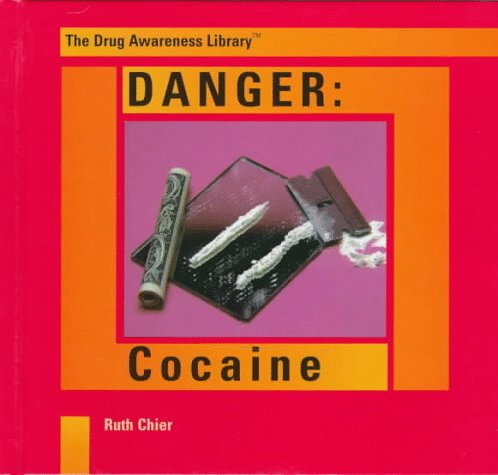 Danger: Cocaine (The Drug Awareness Library): Ruth Chier