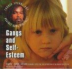 9780823923441: Gangs and Self-Esteem (Tookie Speaks Out Against Gang Violence)
