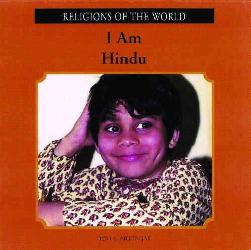 I Am Hindu (Religions of the World (Rosen)): Devi S. Aiyengar