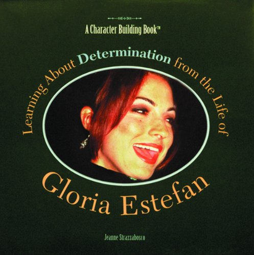 9780823924165: Learning about Determination from the Life of Gloria Estefan (Modern-Day Heroes)