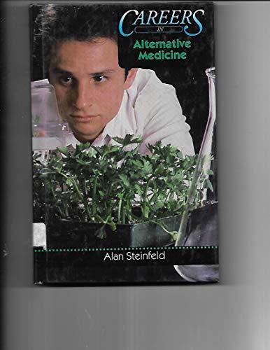 Careers in Alternative Medicine: Steinfeld, Alan