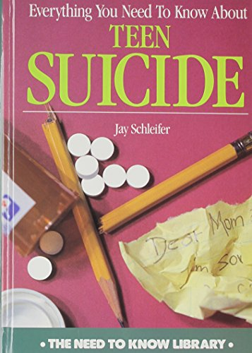 Everything You Need to Know about Teen Suicide (Need to Know Library) (9780823925032) by Jane Hammerslough; Jay Schleifer