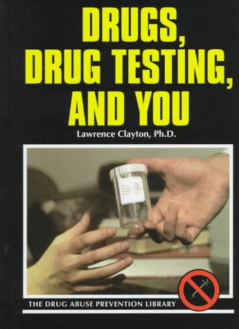 9780823925070: Drugs, Drug Testing, and You (Drug Abuse Prevention Library)