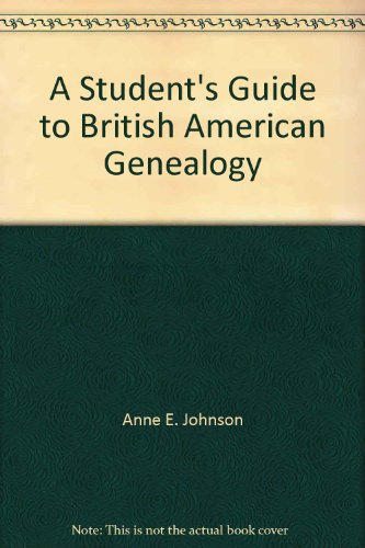 9780823925889: A Student's Guide to British American Genealogy (Our American Family Tree)