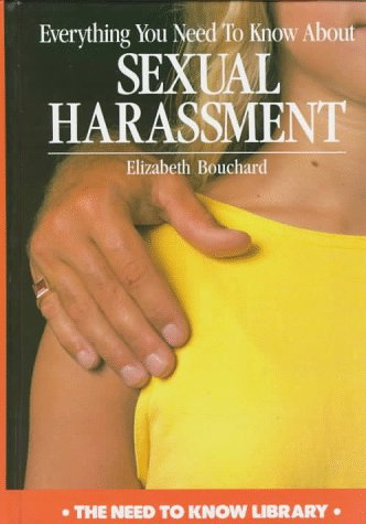 9780823926107: Everything You Need to Know About Sexual Harassment (NEED TO KNOW LIBRARY)