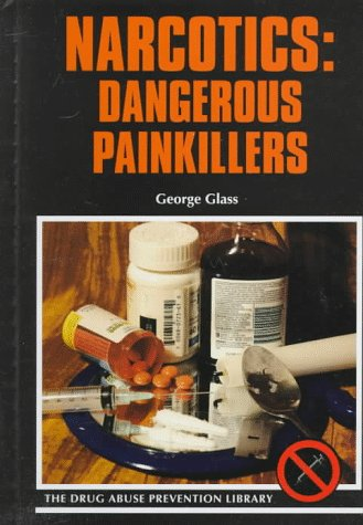 9780823927197: Narcotics: Dangerous Painkillers (Drug Abuse Prevention Library)