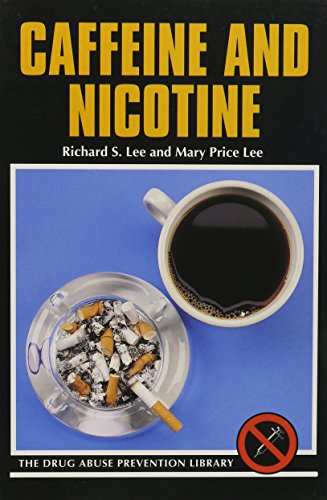 Caffeine and Nicotine (Drug Abuse Prevention Library): Lee, Richard S., Lee, Mary Price